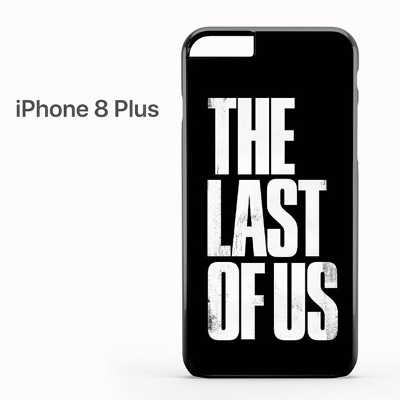 The Last of Us AB - iPhone 8 Plus Case - Tatumcase