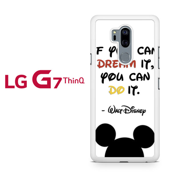 Walt Disney Quote YD, LG G7 ThinQ Case, Tatumcase