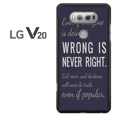 Wrong Is Never Right - LG V20 Case - Tatumcase