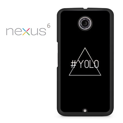 Yolo Just Yolo - Nexus 6 Case - Tatumcase