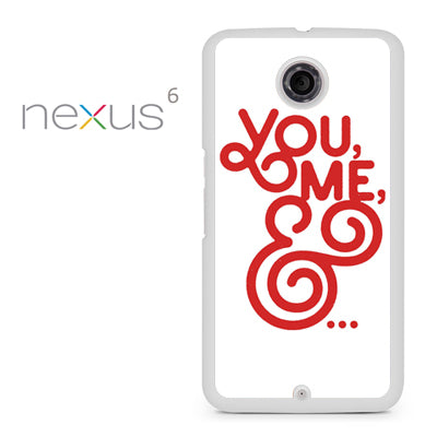 You And Me - Nexus 6 Case - Tatumcase
