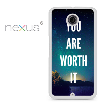 You Are Worth It - Nexus 6 Case - Tatumcase
