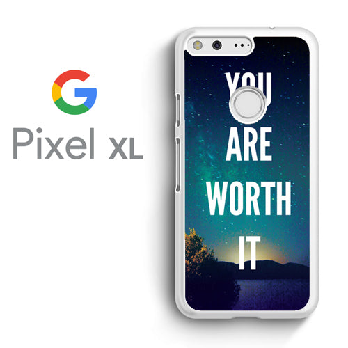 You Are Worth It - Google Pixel XL Case - Tatumcase