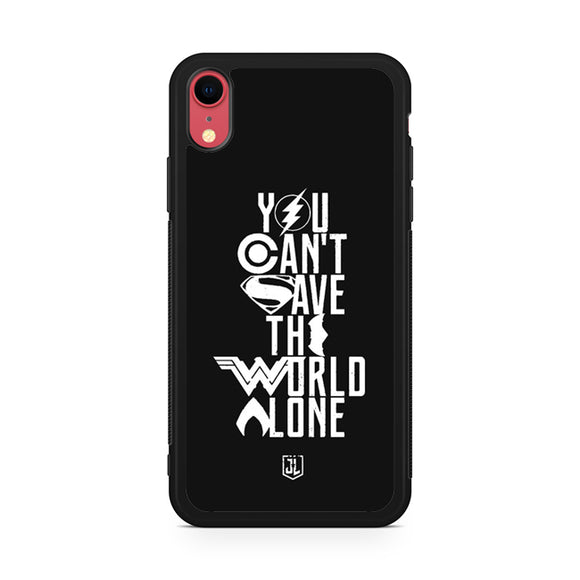 You Cant Save The World Alone Justice League,Custom Phone Case, iPhone XR Case, Tatumcase