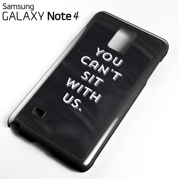 You Cant Sit With Us LZ - Samsung Galaxy Note 4 Case - Tatumcase