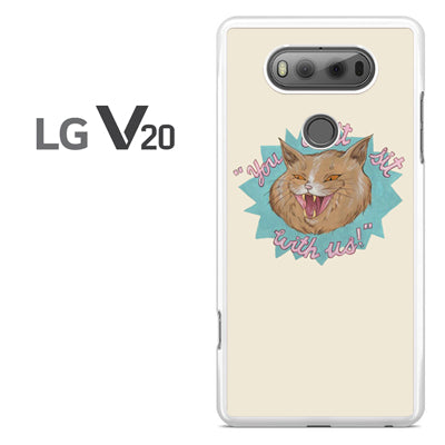 You Cant Sit with us (2) - LG V20 Case - Tatumcase