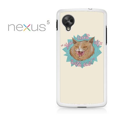 You Cant Sit with us (2) - Nexus 5 Case - Tatumcase