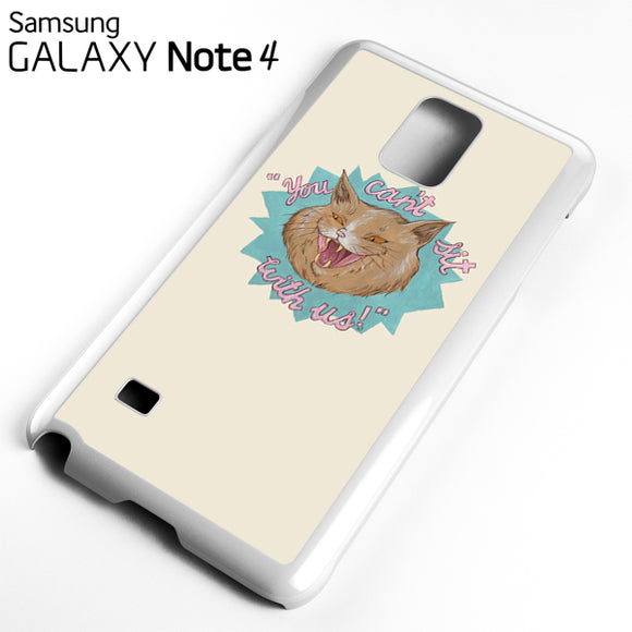 You Cant Sit with us (2) - Samsung Galaxy Note 4 Case - Tatumcase