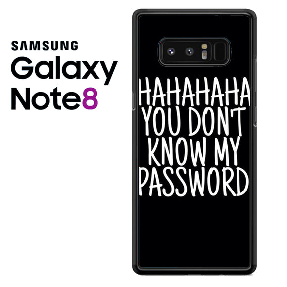 You Dont Know My Password - Samsung Galaxy Note 8 Case - Tatumcase