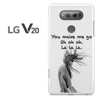 You Make Me Oh La - LG V20 Case - Tatumcase