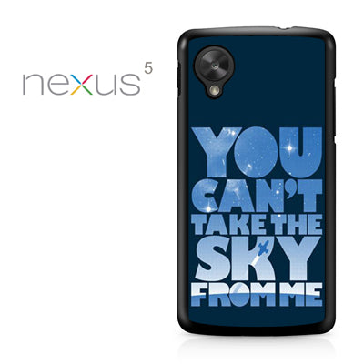 You cant take the sky from me - Nexus 5 Case - Tatumcase