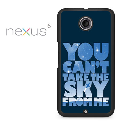 You cant take the sky from me - Nexus 6 Case - Tatumcase