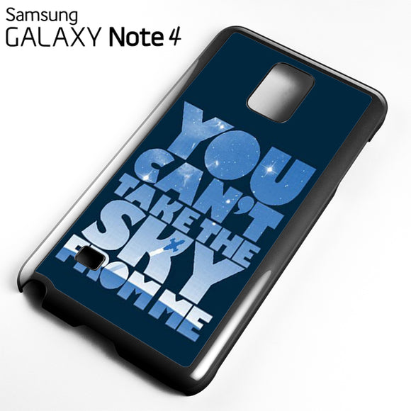 You cant take the sky from me - Samsung Galaxy Note 4 Case - Tatumcase