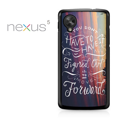 You dont have to have it quote - Nexus 5 Case - Tatumcase