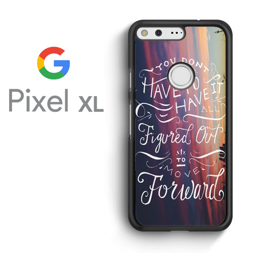 You dont have to have it quote - Google Pixel XL Case - Tatumcase