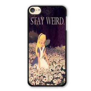Alice In Wonderland Stay Weird Phonecase Cover Case For Apple Ipod 4 Ipod 5 Ipod 6 - tatumcase