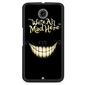 Alice In Wonderland We Are All Mad Phonecase Cover Case For Google Nexus 4 Nexus 5 Nexus 6 - tatumcase