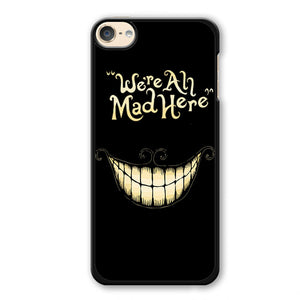 Alice In Wonderland We Are All Mad Phonecase Cover Case For Apple Ipod 4 Ipod 5 Ipod 6 - tatumcase