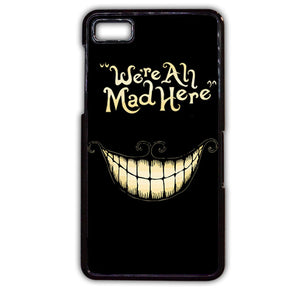 Alice In Wonderland We Are All Mad Phonecase Cover Case For Blackberry Q10 Blackberry Z10 - tatumcase