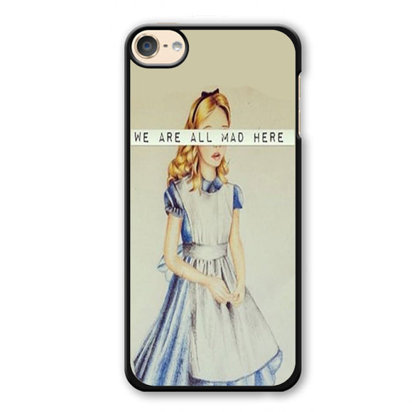 Alice We Are All Mad Phonecase Cover Case For Apple Ipod 4 Ipod 5 Ipod 6 - tatumcase