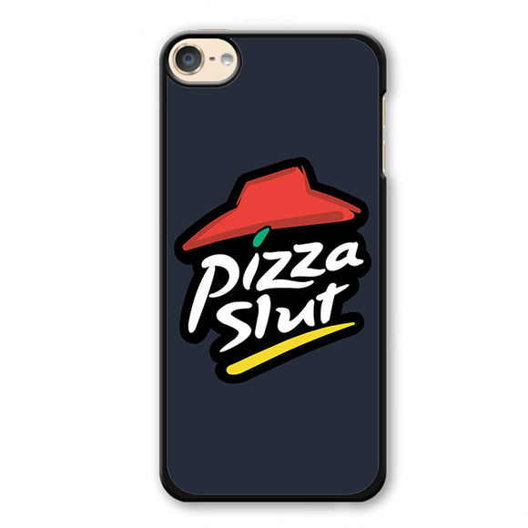 Pizza Slut Phonecase Cover Case For Apple Ipod 4 Ipod 5 Ipod 6