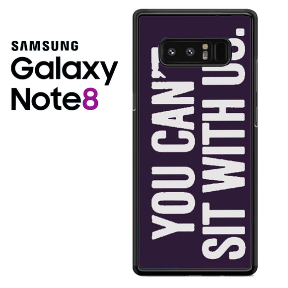 you cant sit with us dark purple - Samsung Galaxy Note 8 Case - Tatumcase