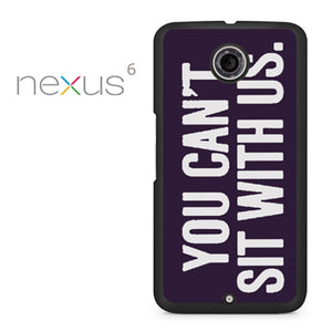 you cant sit with us dark purple - Nexus 6 Case - Tatumcase