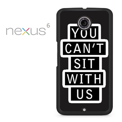 you cant sit with us sign - Nexus 6 Case - Tatumcase