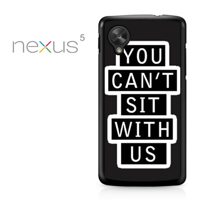 you cant sit with us sign - Nexus 5 Case - Tatumcase