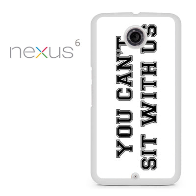 you cant sit with us white - Nexus 6 Case - Tatumcase