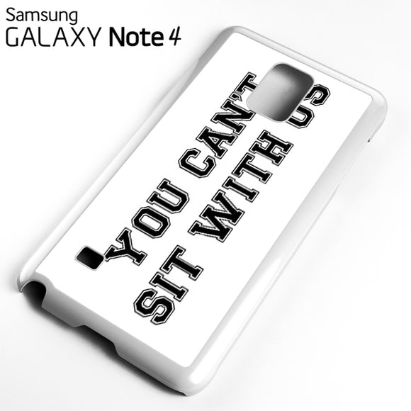 you cant sit with us white - Samsung Galaxy Note 4 Case - Tatumcase