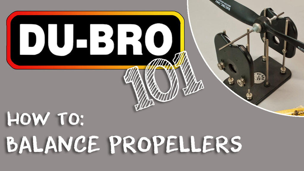 Du-Bro 101 – How To Balance Propellers on RC airplanes