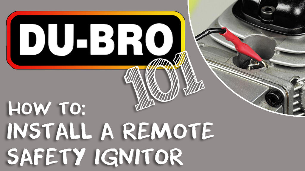 Du-Bro 101 – How to Install a Remote Safety Ignitor on RC Airplane