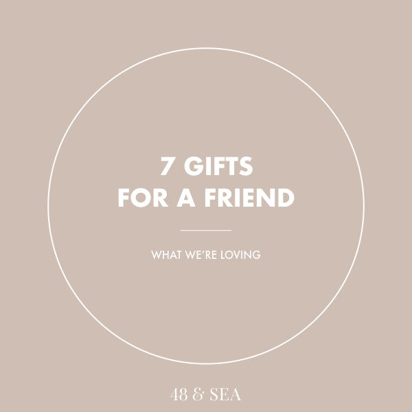 7 Gifts For A Friend