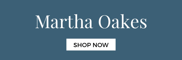 Shop all Martha Oakes products here