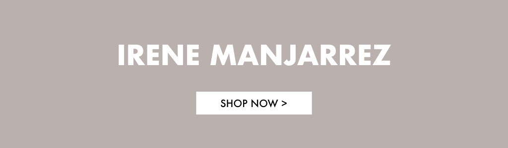 Shop the collection: Irene Manjarrez