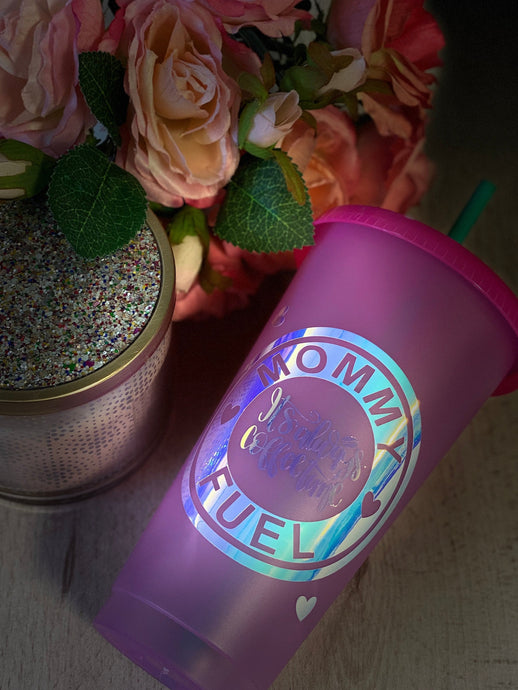 Mommy Fuel ~ Custom Reusable Color Changing Cup