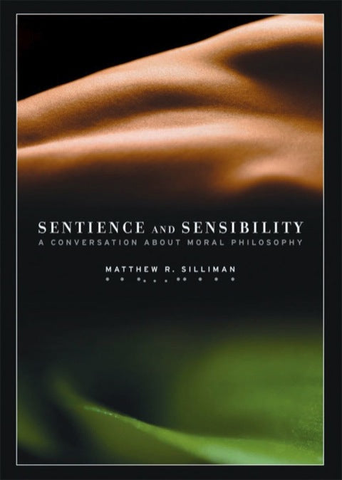 Sentience and Sensibility: A Conversation about Moral Philosophy