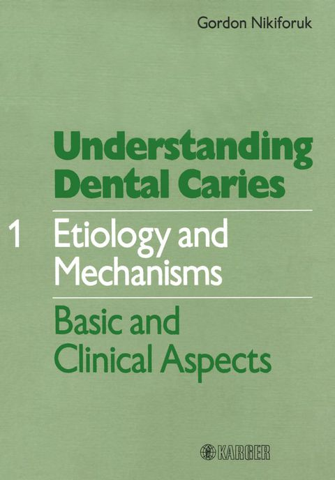 Understanding Dental Caries Vol. 1: Etiology & Mechanisms