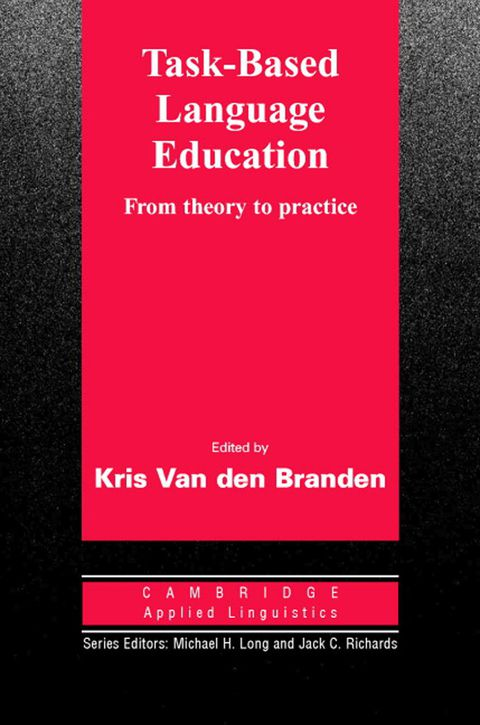 Task-Based Language Education: From Theory to Practice