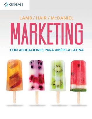 MARKETING CON APLICACIONES PARA AMÉRICA LATINA (Lamb, Charles ; Hair, Joseph ; McDaniel, Carl)