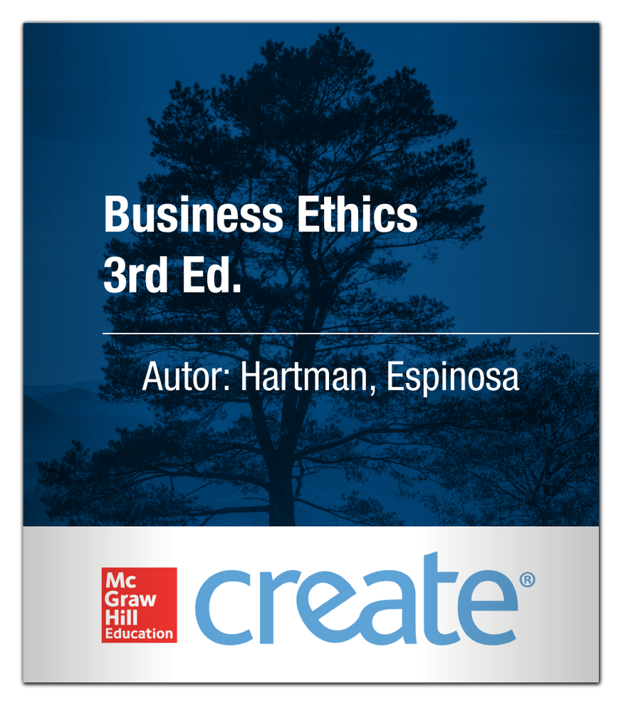 Create: Business Ethics 3rd Ed. Hartman, Espinosa 9781308617329 McGraw-Hill