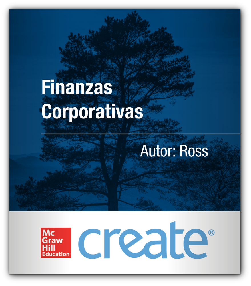 Create: Finanzas Corporativas ROSS McGraw-Hill 9781308543918 ITAM