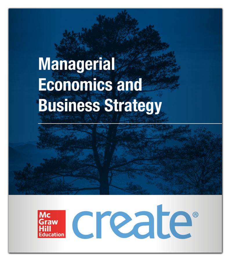 Create: Managerial Economics and Business Strategy McGraw-Hill 9781307021424