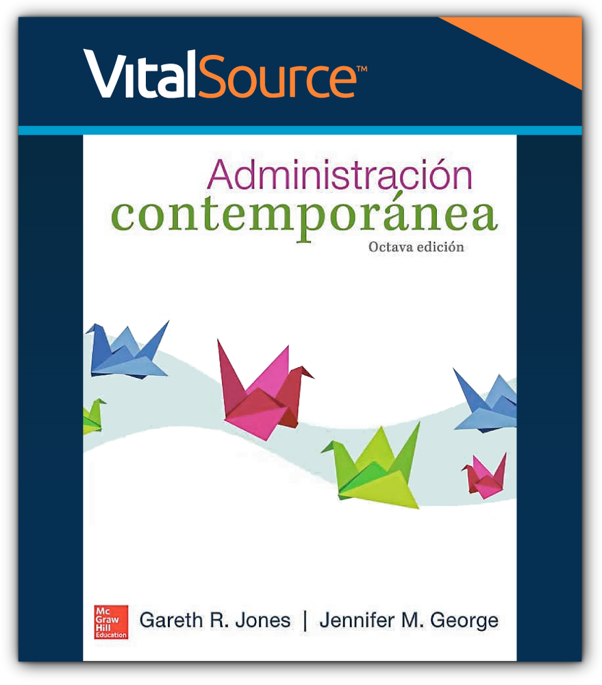 Vs-Ebook Administración Contemporánea Jones, Gareth R. George, Jennifer M.  McGraw-Hill 9781456223854
