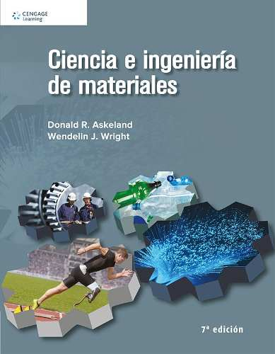 CIENCIA E INGENIERÍA DE LOS MATERIALES (Askeland, Donald;  Wright, Wendelin)