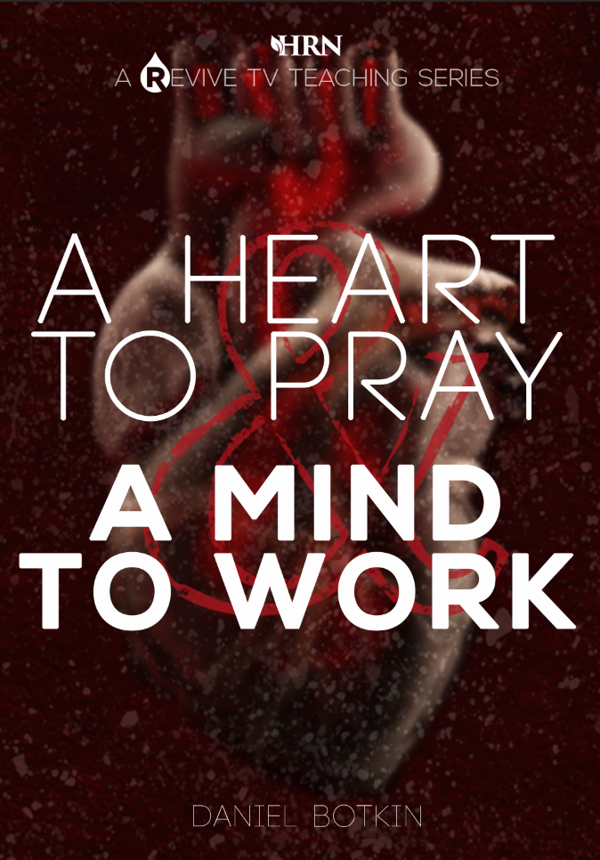 A Heart To Pray & A Mind To Work