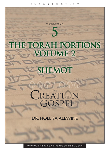 """Shemot"" Torah Portion Commentary - The Creation Gospel Workbook 5 Volume 2"