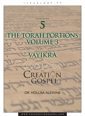 """Vayikra"" Torah Portion Commentary - The Creation Gospel Workbook 5 Volume 3"