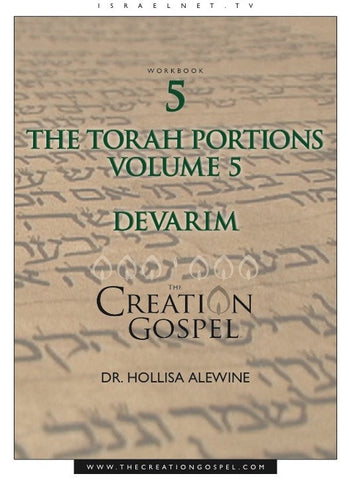 """Devarim"" Torah Portion Commentary - The Creation Gospel Workbook 5 Volume 5"